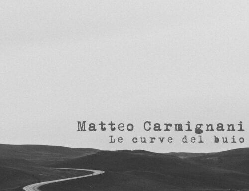 'Le curve del buio' disco d'esordio del cantautore toscano Matteo Carmignani