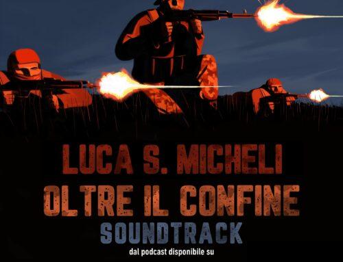 'Oltre il confine (musiche originali del podcast)' nuovo album di Luca S. Micheli
