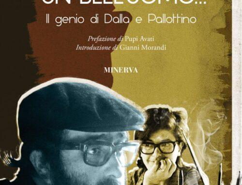 LIBRI/'Dice che era un bell'uomo… – Il genio di Dalla e Pallottino' di Massimo Iondini