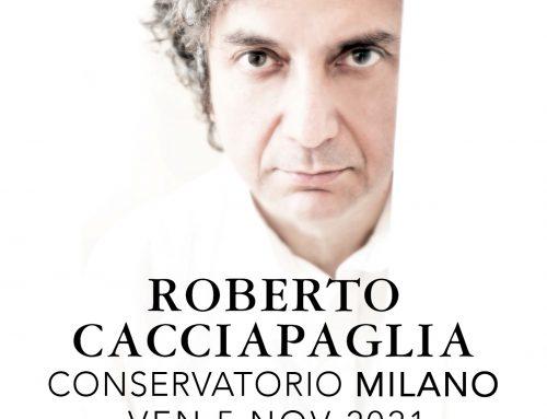 Roberto Cacciapaglia in concerto per pianoforte solo al Conservatorio di Milano
